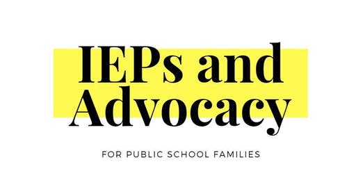 IEPs and Parent Advocacy - An Introduction