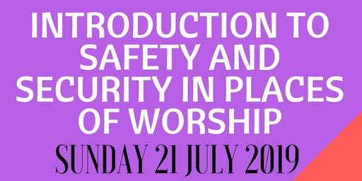 Derby - INTRODUCTION TO SAFETY AND SECURITY IN PLACES OF WORSHIP