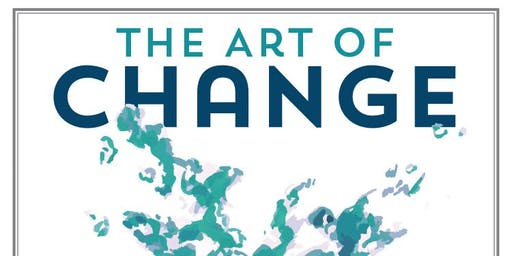 The Art of Change: Through Faith We Build Community that Inspires Hope