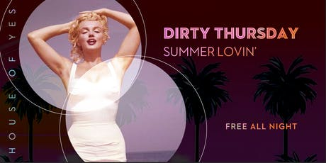 Dirty Thursday: Summer Lovin' tickets
