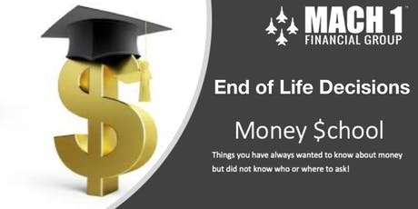 Money School - End of Life Decisions tickets