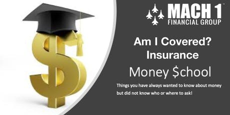 Money School - Am I Covered? - Insurance tickets