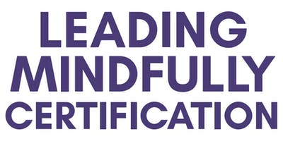 Leading Mindfully 8-week Certification