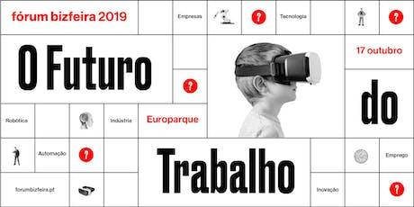 Fórum Bizfeira 2019 – O Futuro do Trabalho bilhetes