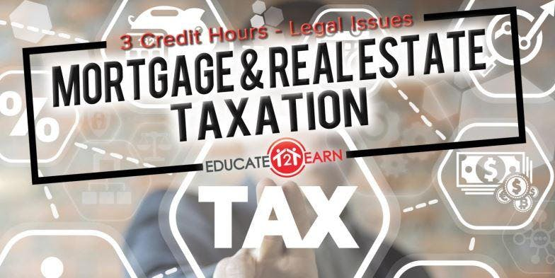 FREE CE Class - Mortgage & Real Estate Taxation