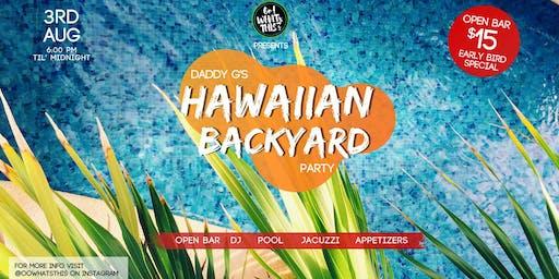 Daddy G's HAWAIIAN BACKYARD Party