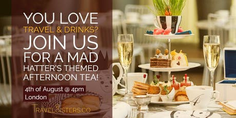 Travel & Drinks - an exclusive female only Mad Hatter's afternoon tea tickets
