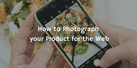 How to Photograph Your Product for the Web tickets