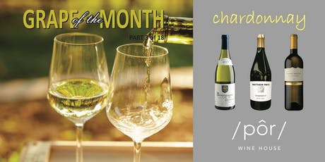 GRAPE OF THE MONTH: Chardonnay tickets