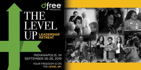 dfree® Presents The  Level Up- Leadership Retreat tickets