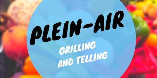 Plein-Air Grilling and Telling