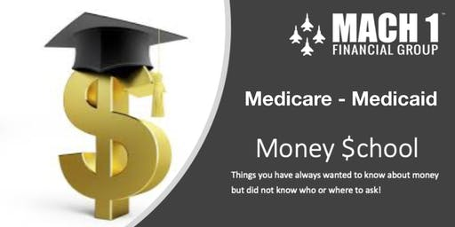 Money School - Medicare - Medicaid