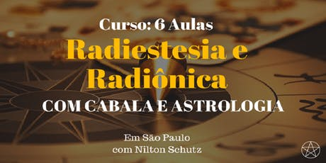 Nilton Schutz - Aula Avulsa Curso Radiestesia e Radiônica com Cabala e Astrologia -  ingressos