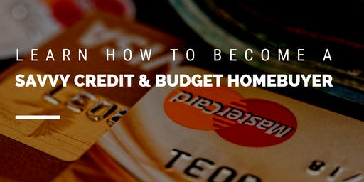 The Savvy Credit & Budget Webinar for Home Buyers