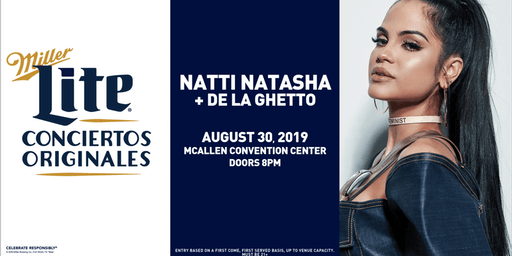 Miller Lite Presents: Natti Natasha & De La Ghetto - Aug 30 - McAllen, TX