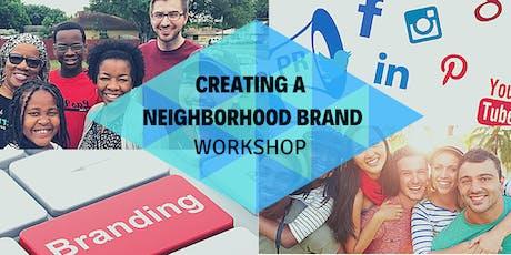Creating a Neighborhood Brand Workshop  tickets