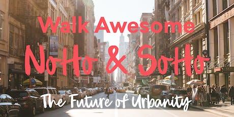 Walk Awesome NoHo & SoHo: The Future of Urbanity tickets