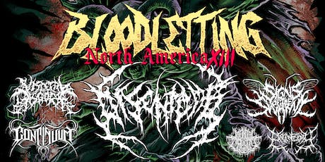 BLOODLETTING XIII with Disentomb, Visceral Disgorge & Signs of the Swarm tickets