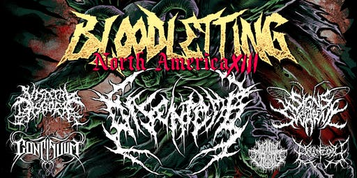 BLOODLETTING XIII with Disentomb, Visceral Disgorge & Signs of the Swarm