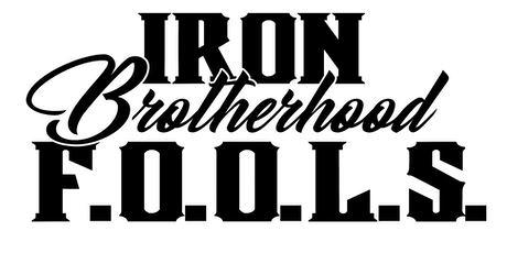 Iron Brotherhood FOOLS forcible entry tickets