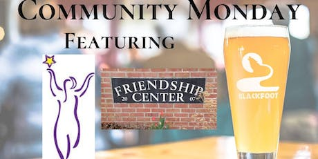 Community Monday with The Friendship Center tickets