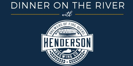 Dinner on the River with Henderson Brewing Company