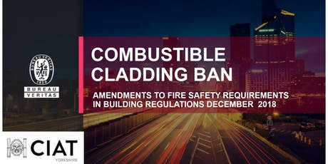 CIAT & CIOB Yorkshire: Combustible Cladding Ban tickets