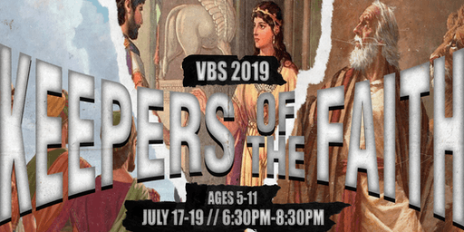 VBS 2019: Keepers of the Faith
