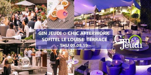 Gin Jeudi Chic Afterwork ☼ Sofitel Le Louise Backyard Terrace