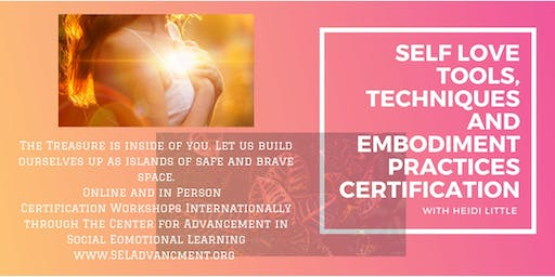 SELF LOVE TOOLS, TECHNIQUES AND EMBODIMENT PRACTICES CERTIFICATION