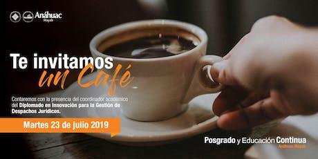 Café Informativo - Diplomado en Innovación de Despachos Jurídicos boletos
