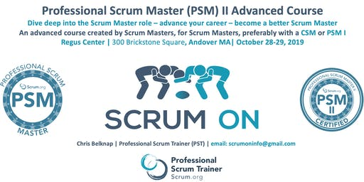 Scrum.org Professional Scrum Master (PSM) II - Andover MA - Oct 28-29, 2019