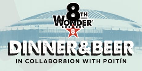 Poitín & 8th Wonder Collabor8tion Dinner & Beer! tickets