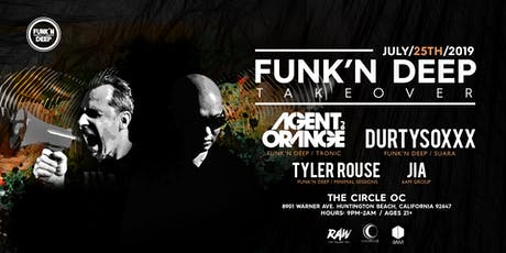 Funk'n Deep Takeover - Agent Orange DJ, Durtysoxxx, Tyler Rouse, JIA tickets