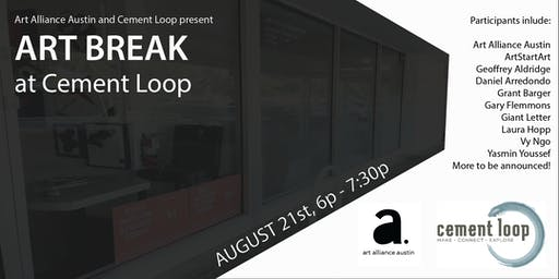 Art Alliance Austin and Cement Loop Presents: Art Break at Cement Loop