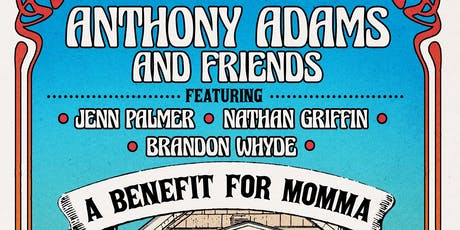 Anthony Adams, A Benefit for Momma tickets