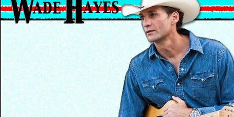 Wade Hayes with special guest Jeff Mattison LIVE at WIld Hogs! tickets