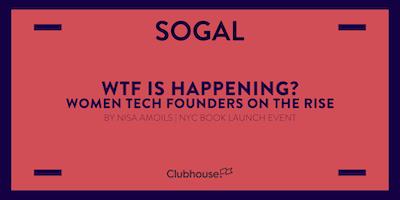 SoGal+NYC%3A+WTF+Is+Happening%3F%21+Women+Tech+Foun