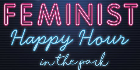 Feminist Happy Hour in the Parks tickets