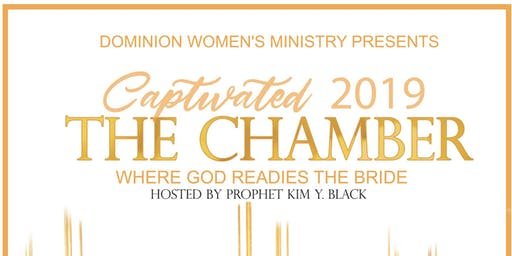 CAPTIVATED 2019: THE CHAMBER, Where God Readies His Bride