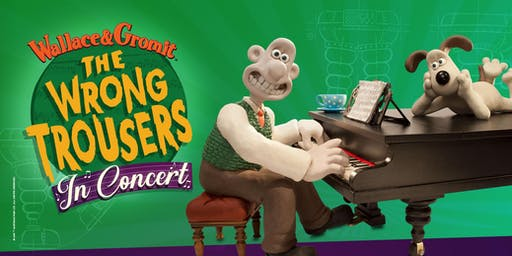 8.30pm Wallace & Gromit: The Wrong Trousers in Concert!