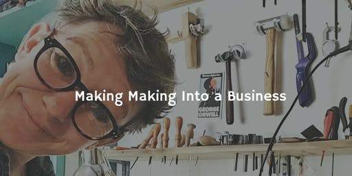 Making Making into a Business