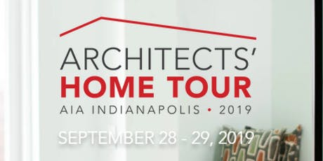2019 ARCHITECTS' HOME TOUR - AIA Indianapolis  - September 28 & 29 tickets