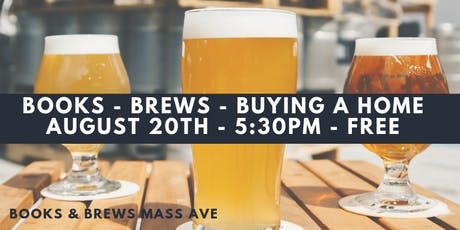 BOOKS - BREWS - BUYING A HOME ** AUGUST 20TH ** tickets