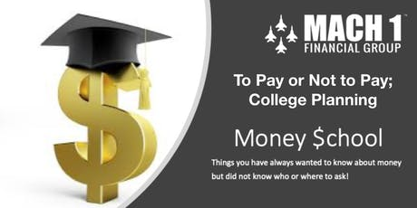 Money School - To Pay or Not to Pay; College Planning tickets