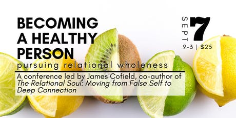 Becoming a Healthy Person: Pursuing Relational Wholeness tickets