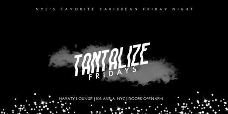 TANTALIZE FRIDAYS - CARIBBEAN FRIDAY NIGHT  tickets