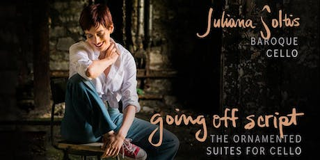 Going Off Script: The Ornamented Suites for Cello tickets