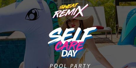 Sweat Remix: Self-Care POOL PARTY* tickets
