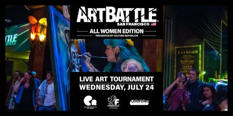 Art Battle San Francisco: All Women Edition! - July 24, 2019 tickets